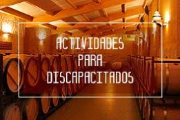 ACTIVIDADES ENOTURISTICAS PARA DISCAPACITADOS